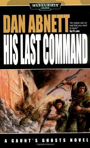 Dan Abnett His Last Command