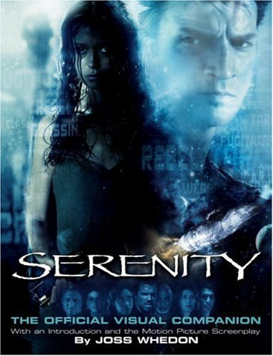 Joss Whedon Serenity The Official Visual Companion
