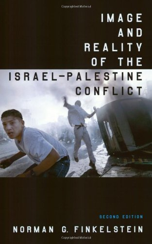 Norman G. Finkelstein Image And Reality Of The Israel Palestine Conflict 0002 Edition;