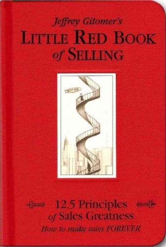 Jeffrey Gitomer Little Red Book Of Selling 12.5 Principles Of Sales Greatness How To Make S