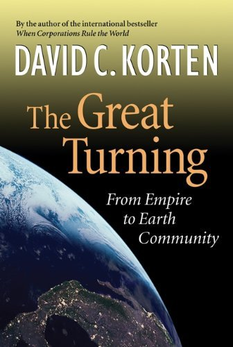 David C. Korten Great Turning The From Empire To Earth Community