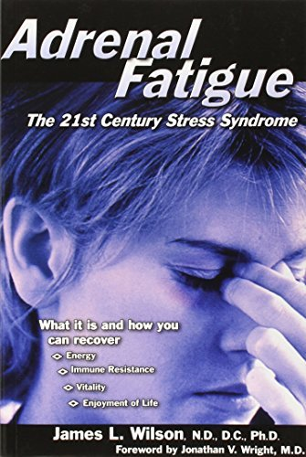 James L. Wilson Adrenal Fatigue The 21st Century Stress Syndrome