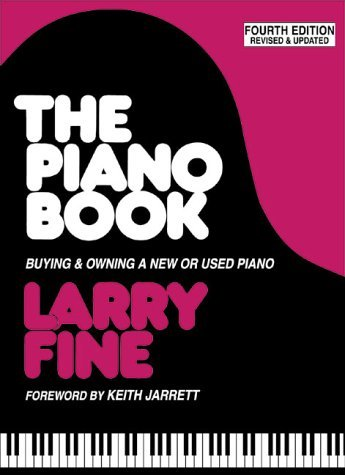 Larry Fine The Piano Book Buying & Owning A New Or Used Piano 0004 Edition;rev & Updated