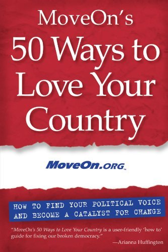Moveon Org Moveon's 50 Ways To Love Your Country How To Find Your Political Voice And Become A Cat