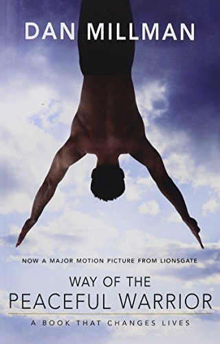 Dan Millman Way Of The Peaceful Warrior A Book That Changes Lives