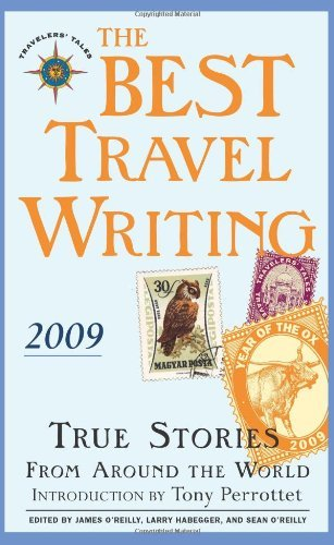 James O'reilly The Best Travel Writing True Stories From Around The World 2009