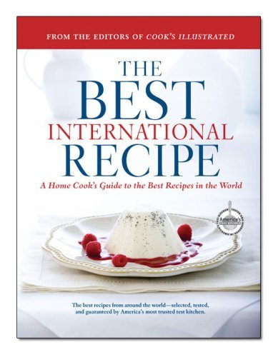 cooks-illustrated-magazine-the-best-international-recipe-a-best-recipe-classic