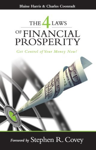 Blaine Harris The 4 Laws Of Financial Prosperity Get Control Of Your Money Now!