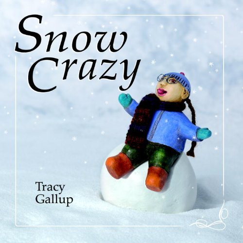 Tracy Gallup Snow Crazy