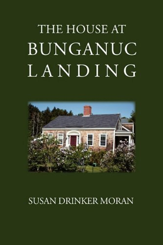 Susan Drinker Moran The House At Bunganuc Landing