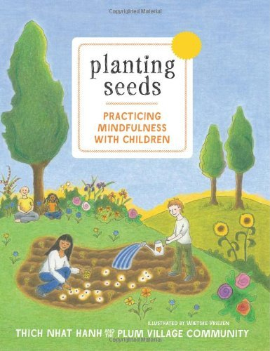 thich-nhat-hanh-planting-seeds-practicing-mindfulness-with-children-with-audio