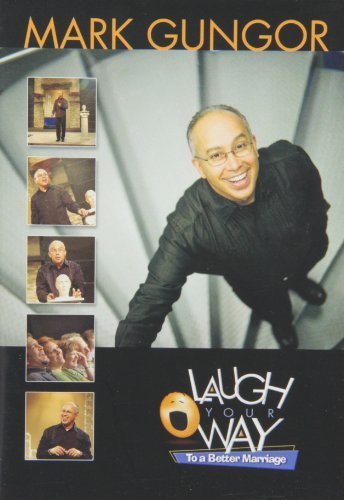 Mark Gungor Laugh Your Way To A Better Marriage
