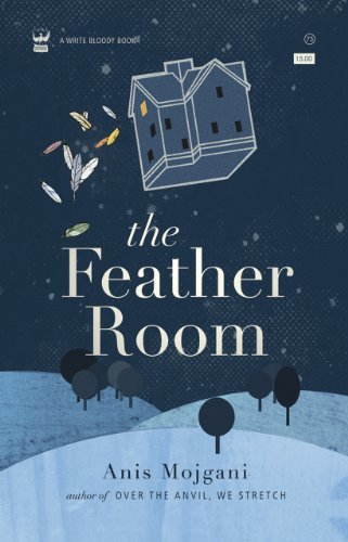 Anis Mojgani The Feather Room