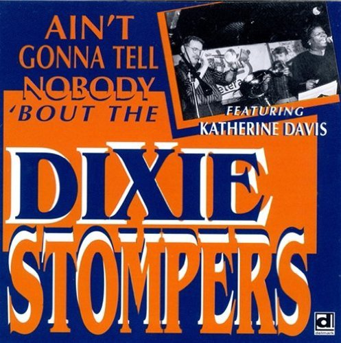 Dixie Stompers Ain't Gonna Tell Nobody 'bout