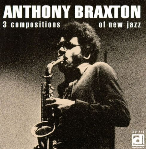 Anthony Braxton 3 Compositions Of New Jazz