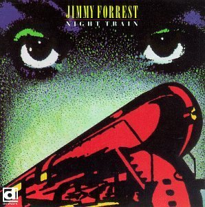 jimmy-forrest-night-train