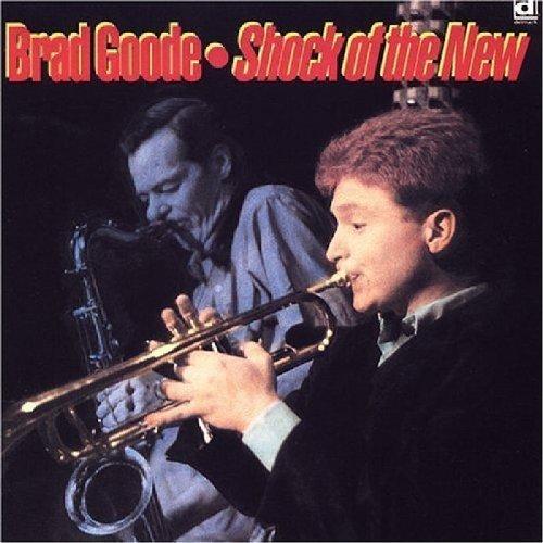 Brad Goode/Shock Of The New