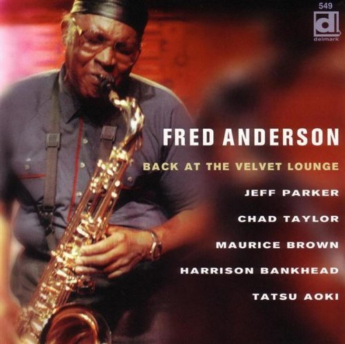 Fred Anderson Back At The Velvet Lounge