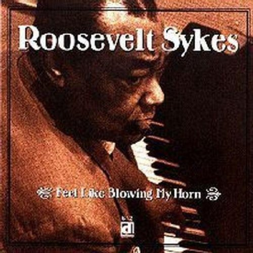 roosevelt-sykes-feel-like-blowin-my-horn