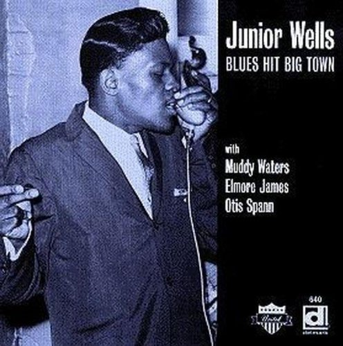 Junior Wells Blues Hit Big Town