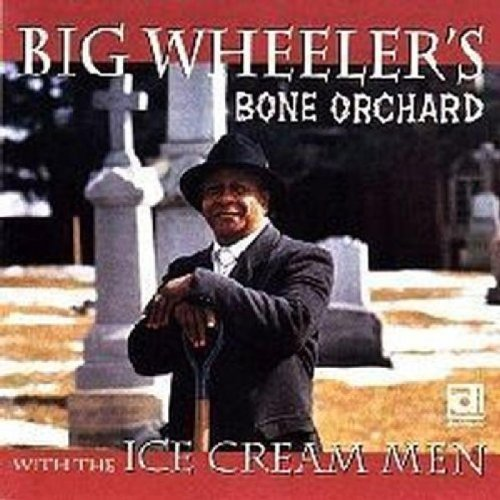 Big Wheeler's/Bone Orchard