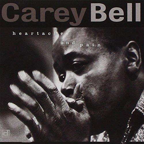 Carey Bell/Heartaches & Pains