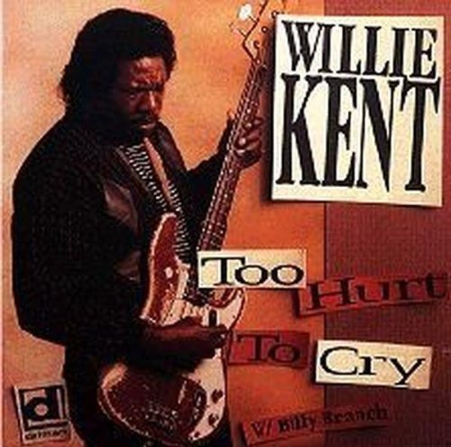 willie-kent-too-hurt-to-cry