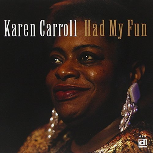 Karen Carroll Had My Fun