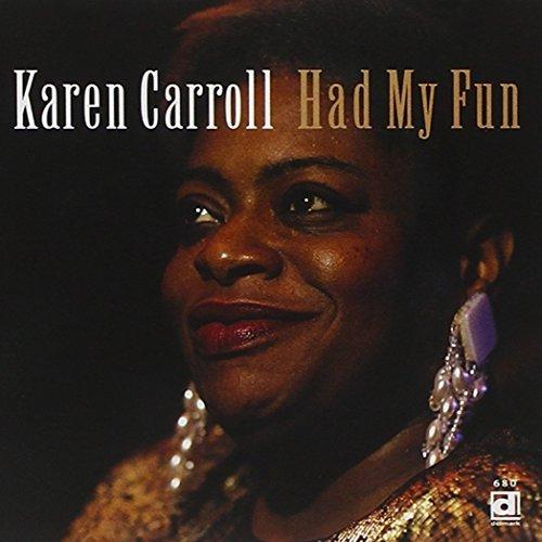 Karen Carroll/Had My Fun