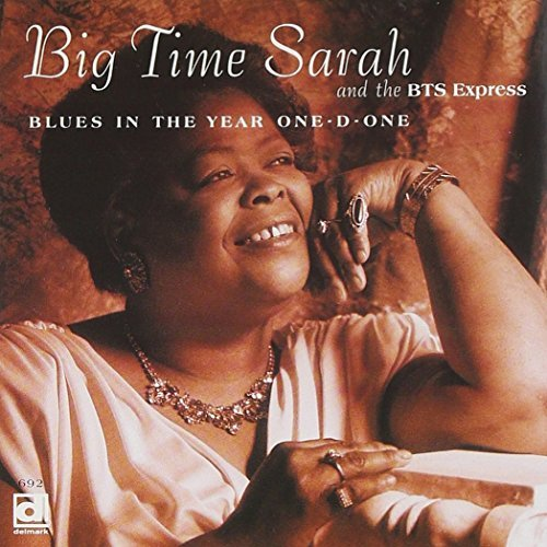 Big Time Sarah & Bts Express/Blues In The Year One-D-One