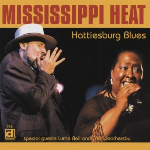 Mississippi Heat Hattiesburg Blues