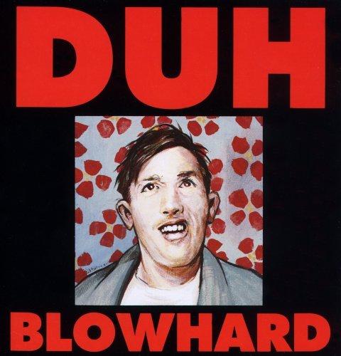 duh-blowhard