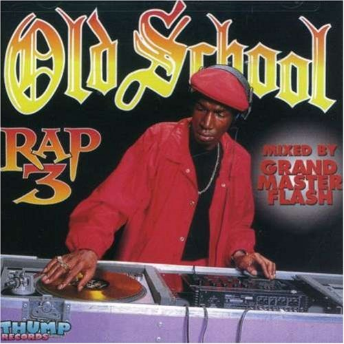 Old School Rap Vol. 3 Old School Rap Young Mg Tone Loc Biz Markie Old School Rap