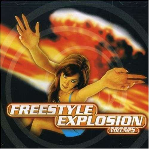Freestyle Explosion Vol. 5 Freestyle Explosion Shannon Johnny O Cover Girls Freestyle Explosion
