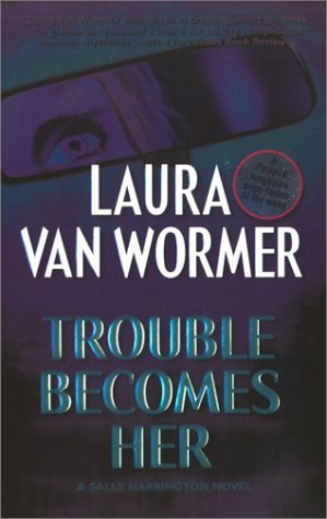Laura Van Wormer Trouble Becomes Her