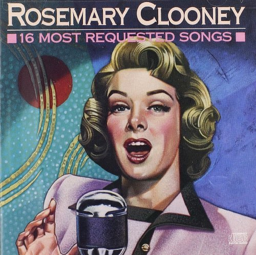 Rosemary Clooney 16 Most Requested Songs