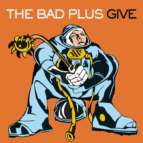 Bad Plus Give