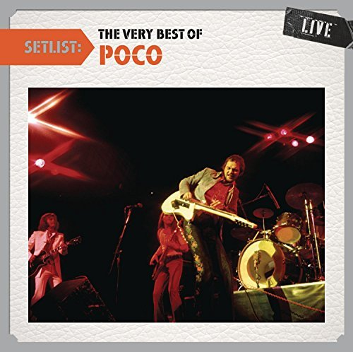 Poco Setlist The Very Best Of Poco