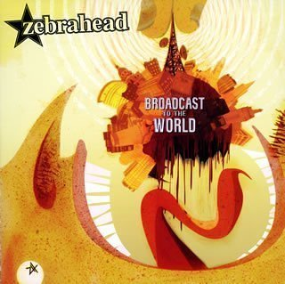 Zebrahead Broadcast To The World Import Jpn Lmtd Ed. Incl. 2 Bonus Tracks
