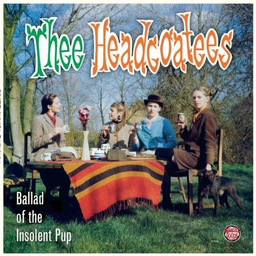 Thee Headcoatees Ballad Of The Insolent Pup Import Gbr