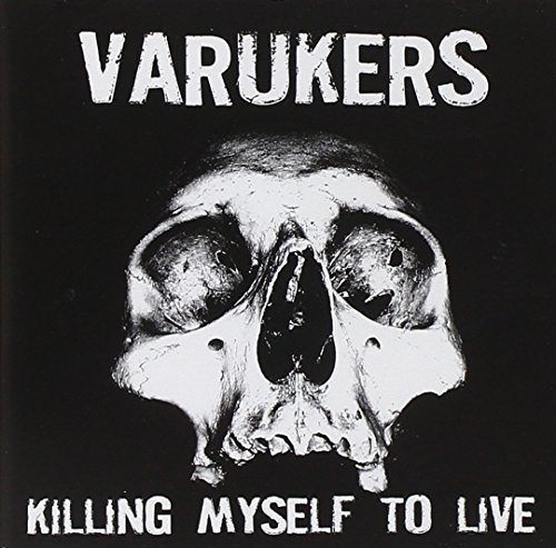 Varukers Killing My Self To Live