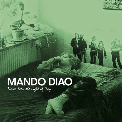 Mando Diao Never Seen The Light Of Day Import Eu