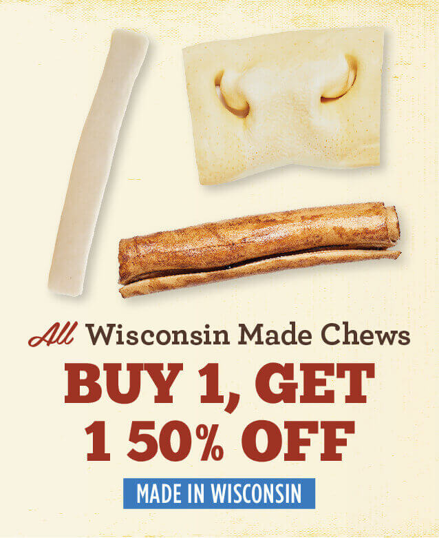 All Wisconsin Made Chews - buy one, get one fifty percent off