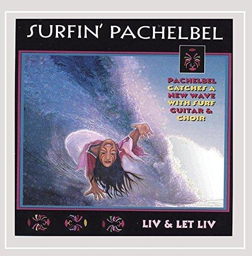 liv-let-liv-surfin-pachelbel
