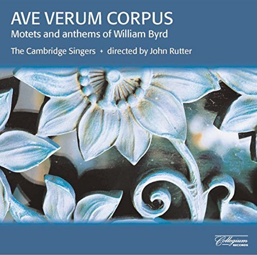 William Byrd Ave Verum Corpus Rutter Cambridge Singers