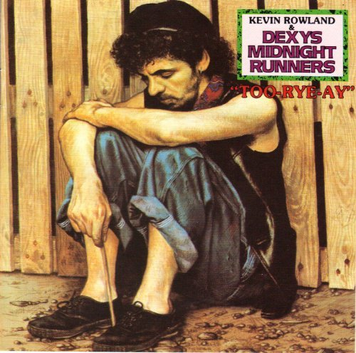 Dexy's Midnight Runners Too Rye Ay