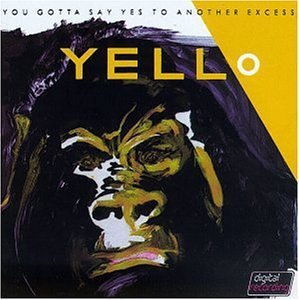 Yello You Gotta Say Yes To Another E