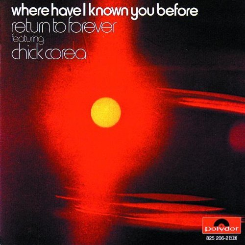 Chick Corea Where Have I Known You Before