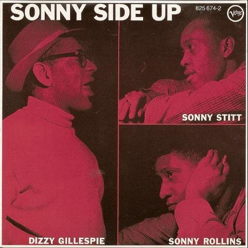 Gillespie Dizzy Sonny Side Up