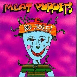 meat-puppets-no-joke